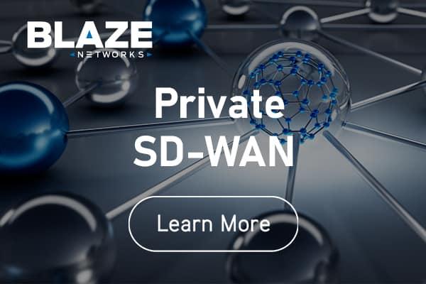 Blaze Private SD-WAN Networks